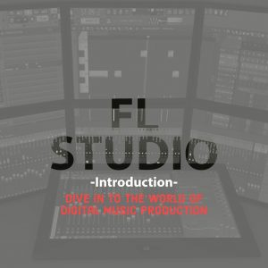 FL Studio Introduction