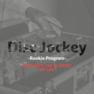 DJ Rookie Program