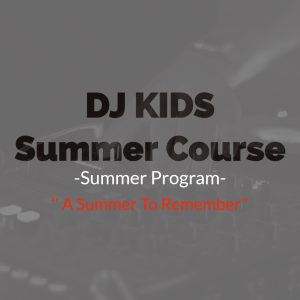 DJ Kids Summer Program